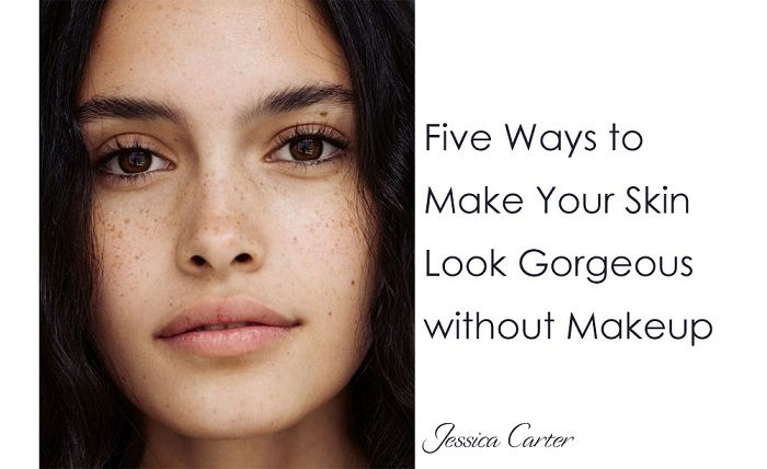 Five-Ways-to-Make-Your-Skin-Look-Gorgeous-without-Makeup